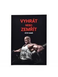 Vyhrát nebo zemřít - Petr Vaniš s věnováním